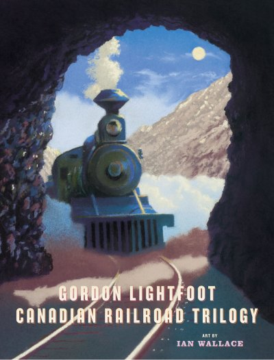 Canadian Railroad Trilogy Picture Book